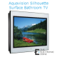Aquavision Silhouette Surface Mounted Bathroom TV